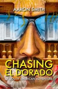 Chasing El Dorado_FRONT COVER